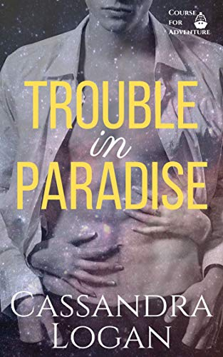 Trouble in Paradise (Course for Adventure Book 3)