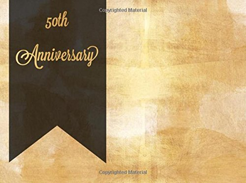 "50th Wedding Anniversary Guest Book - 50th Anniversary: Wedding Celebration Gold & Black Design | Message Book | Guest Book Keepsake | Guestbook Memorabilia For Friends & Family To Write ... Pages, 8.25"" x 6"" Small (Celebrations)"