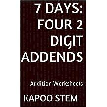 7 Addition Worksheets with Four 2-Digit Addends: Math Practice Workbook (7 Days Math Addition Series 12)