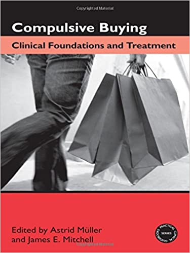 Book Compulsive Buying: Clinical Foundations and Treatment (Practical Clinical Guidebooks)