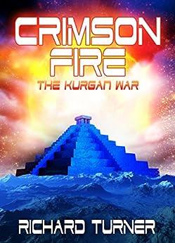 Crimson Fire (The Kurgan War Book 8) by [Turner, Richard ]