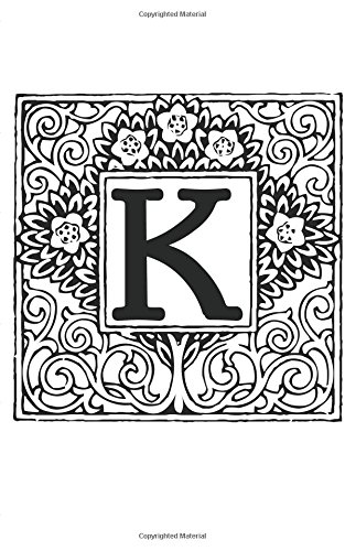 K: Monogram Letter Initial Blank Book Journal ~ 5 x 8 size, 80 Gray Lined Pages, Color the Cover Topiary PDF