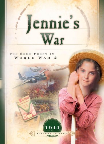Jennie's War: The Home Front in World War II (1944) (Sisters in Time #23)
