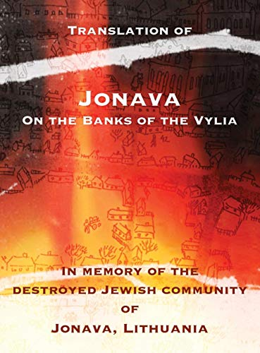 (Jonava on the Banks of the Vylia: In Memory of the Destroyed Jewish Community of Jonava, Lithuania)