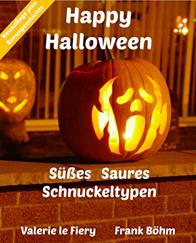 Happy Halloween: Süßes   Saures   Schnuckeltypen (German Edition) -