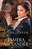 To Win Her Favor (A Belle Meade Plantation Novel)