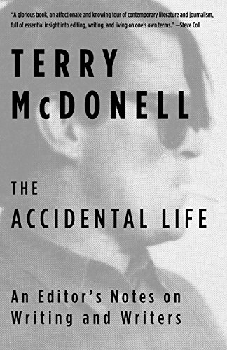 Amazon the accidental life an editors notes on writing and the accidental life an editors notes on writing and writers by mcdonell terry fandeluxe Choice Image