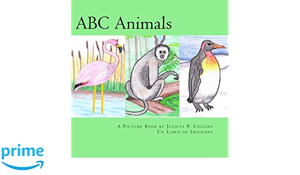 ABC Animals (English & Spanish): A Picture Book: Julieta P ...