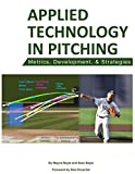 img - for Applied Technology in Pitching: Metrics, Development, and Strategies book / textbook / text book