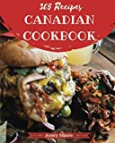 Canadian Cookbook 365: Tasting Canadian Cuisine Right In Your Little Kitchen! [Book 1]
