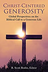 Christ-Centered Generosity: Global Perspectives on the Biblical Call to a Generous Life