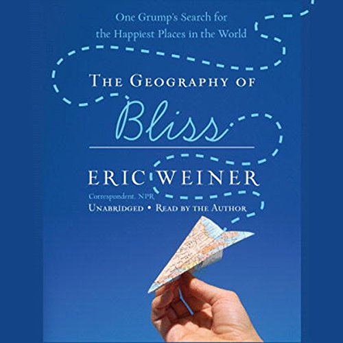 The Geography of Bliss: One Grump's Search for the Happiest Places in the World Audiobook [Free Download by Trial] thumbnail