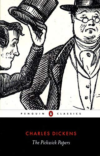 The Pickwick Papers: The Posthumous Papers of the Pickwick Club (Penguin Classics) by Charles Dickens (2000-02-24)