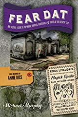 By the author of the acclaimed Eat Dat, a brand-new guide to New Orleans's scary side, from Voodoo rituals to historic cemeteries and haunted mansionsFear Dat New Orleans explores the eccentric and often macabre dark corners of America's most...