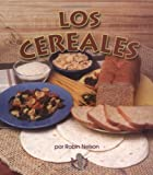 Los cereales/The Cereals (Mi Primer Pasa Al Mundo Real/First Step Nonfiction) (Spanish Edition)