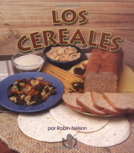 Los cereales/The Cereals (Mi Primer Pasa Al Mundo Real/First Step Nonfiction) (Spanish Edition) by Brand: ediciones Lerner