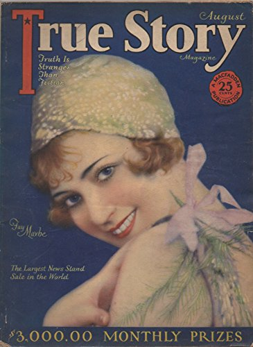 True Story Magazine, vol. 21, no. 1 (August 1929) (Fay Marbe cover) (How Could Any Woman Resist?, My Dual Life, Young Sinners, Victims of Deceit, etc.)