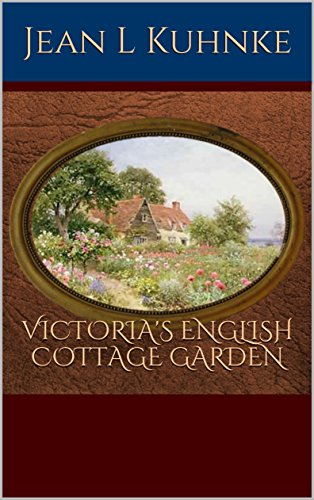 Victoria's English Cottage Garden by [Kuhnke, Jean L]