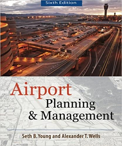 AIRPORT PLANNING AND MANAGEMENT 6/E 6th Edition by Seth Young , Alexander T. Wells  PDF Download