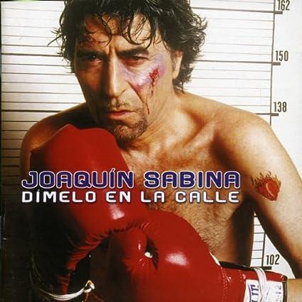 Dimelo En La Calle by Joaquin Sabina (2002-12-10)