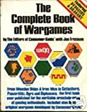 The Complete Book of Wargames (A Fireside book)