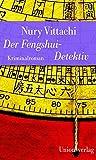 """Der Fengshui-Detektiv: Jubiläumsausgabe (Unionsverlag Taschenbücher) (Unionsverlag Taschenbücher Jubiläumsausgaben """"Rund um die Welt in 40 Jahren"""")"""