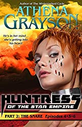 The Snare (Huntress of the Star Empire Episodes 4-6): Part Two: Huntress of the Star Empire