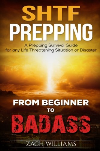 SHTF-Prepping-A-SHTF-Prepping-Survival-Guide-for-any-Life-Threatening-Situation-or-Disaster-Beginner-to-Badass-Series-Volume-2