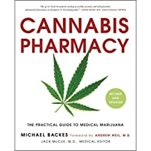 Cannabis Pharmacy: The Practical Guide to Medical Marijuana -- Revised and Updated (English Edition)