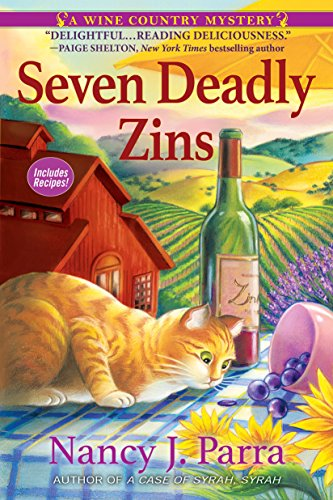 Seven Deadly Zins: A Sonoma Wine Country Mystery by [Nancy J. Parra]