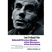 Ballets without Music, without Dancers, without An (Green Integer) by Louis-Ferdinand C?de??line (1999-04-01)