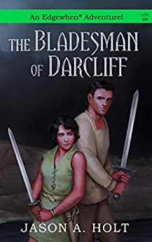 The Bladesman of Darcliff (Edgewhen) by [Holt, Jason A.]
