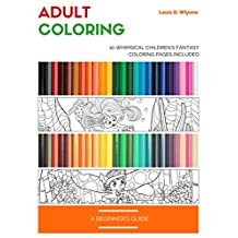 Adult Coloring - A Beginner's Guide: 10 Whimsical Children's Fantasy Series Sample Pages Included