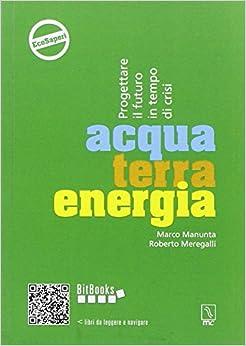 Book Acqua terra energia. Progettare il futuro in tempo di crisi.