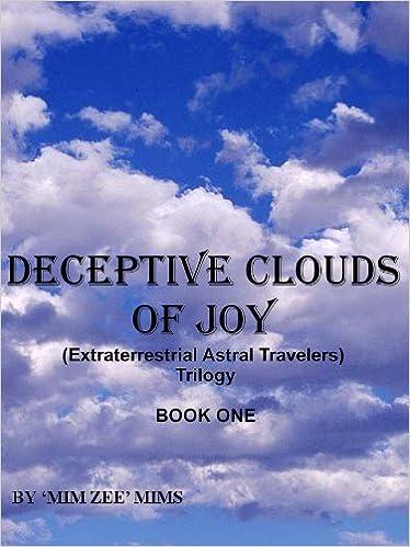 Beste Hörbuch-Downloads kostenlos Deceptive Clouds of Joy (Extraterrestrial Astral Travelers - Trilogy -Bk 1) PDF ePub