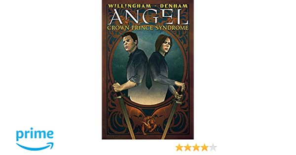 Angel: The Crown Prince Syndrome (Angel: After The Fall)