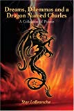 Dreams, Dilemmas and a Dragon Named Charles, Star LaBranche, 0595344577