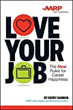 img - for Love Your Job: The New Rules for Career Happiness book / textbook / text book