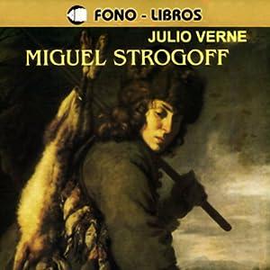 Miguel Strogoff [Michael Strogoff] Audiobook