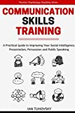 img - for Communication Skills: A Practical Guide to Improving Your Social Intelligence, Presentation, Persuasion and Public Speaking (Positive Psychology Coaching Series Book) (Volume 9) book / textbook / text book