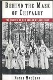 Behind the Mask of Chivalry, Nancy K. MacLean, 0195072340