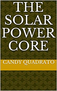 The Solar Power Core by [Quadrato, Candy]