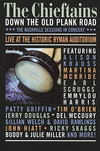 The Cheiftains: Down the Old Plank Road: The Nashville Sessions in Concert