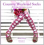 img - for Country Weekend Socks: 25 Classic Patterns to Knit book / textbook / text book