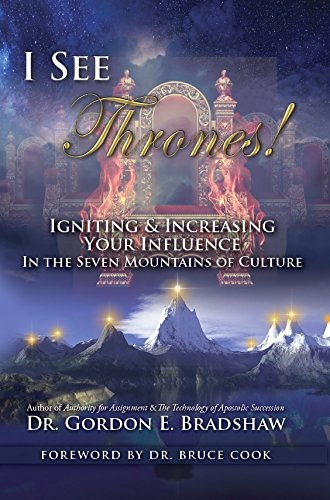I See Thrones!: Igniting And Increasing Your Influence In The Seven Mountains Of Culture pdf