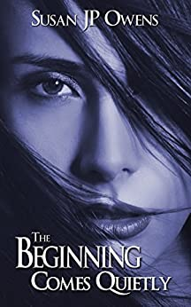 The Beginning Comes Quietly (The Dawning Series) by [Owens, Susan JP]