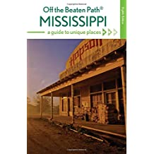 Mississippi Off the Beaten Path®: A Guide to Unique Places