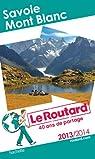 Le Routard Savoie Mont Blanc 2013/2014 par Guide du Routard