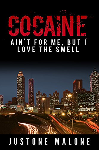 Cocaine Ain't for Me, but I Love the Smell (Bitch, You Don't Know My Life Book 1) -