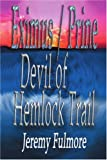 Devil of Hemlock Trail, Jeremy Fulmore, 0595374875